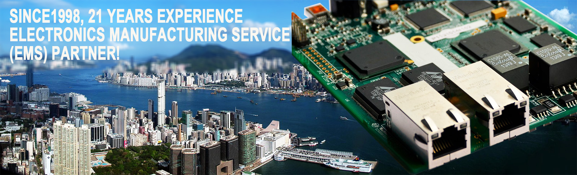 Since1998, 21 Year Experience professional Electronics Manufacturing Service (EMS) partner!